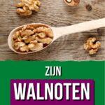 Zijn walnoten gezond en helpen ze bij afvallen